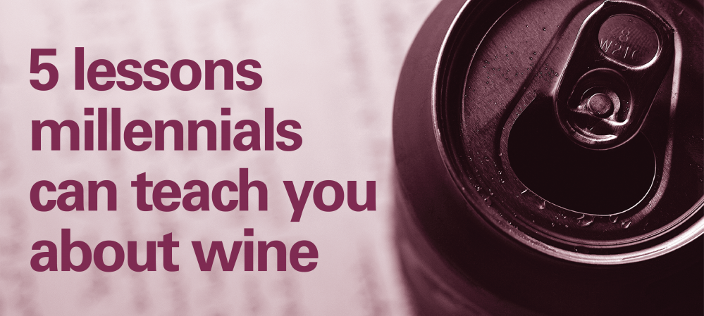 5 lessons millennials can teach you about how to brand your wine