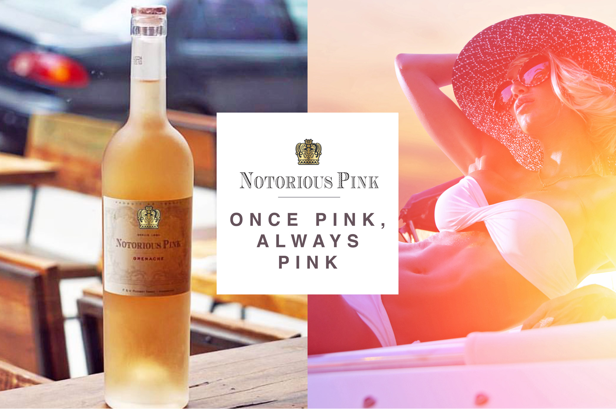 """Notorious Pink 'Global Brand' campaign showing a woman sun bathing and featured Rosé with """"Once Pink Always Pink"""" slogan."""